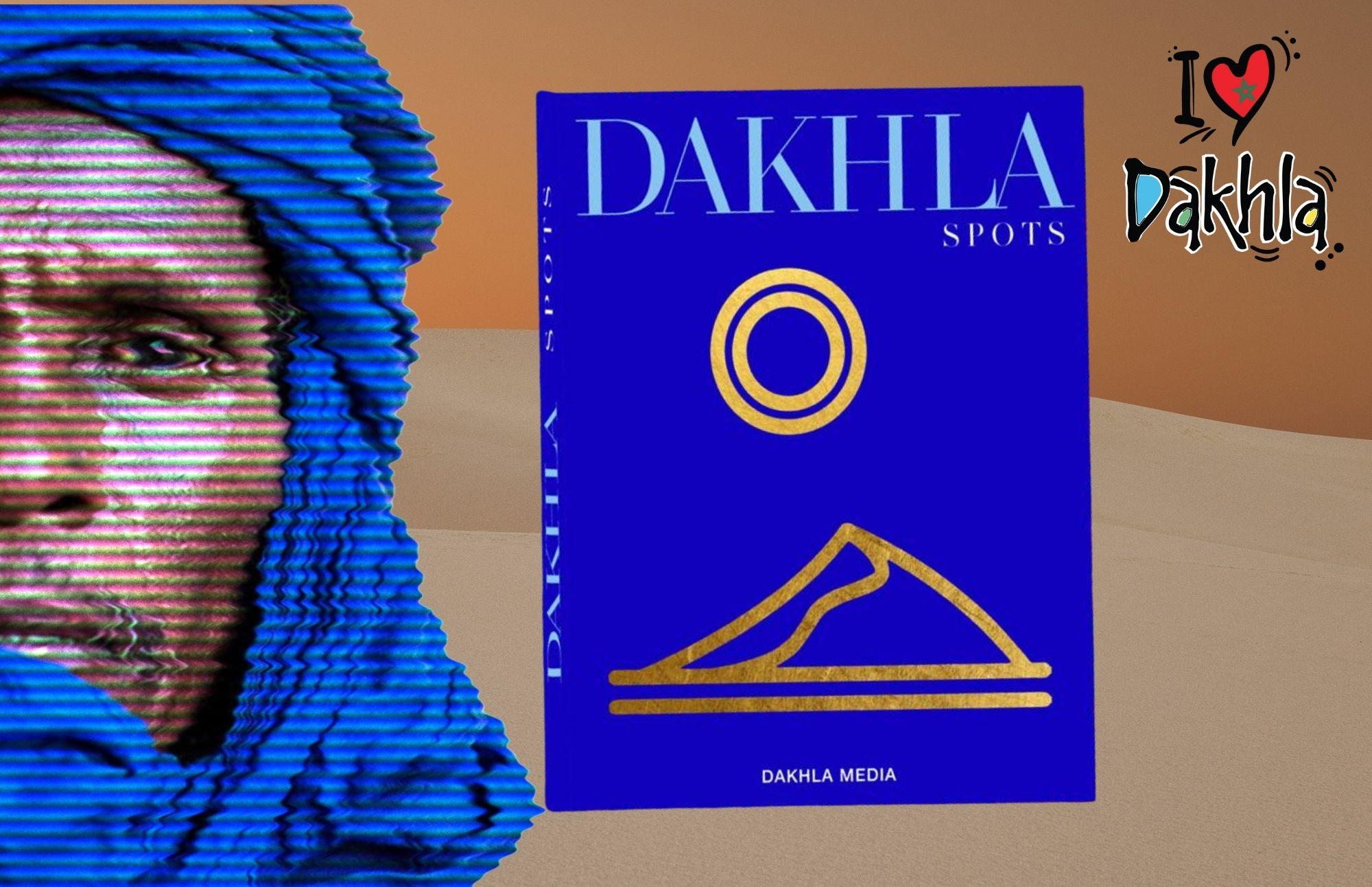 « Dakhla Spots », le livre-évènement de cette rentrée